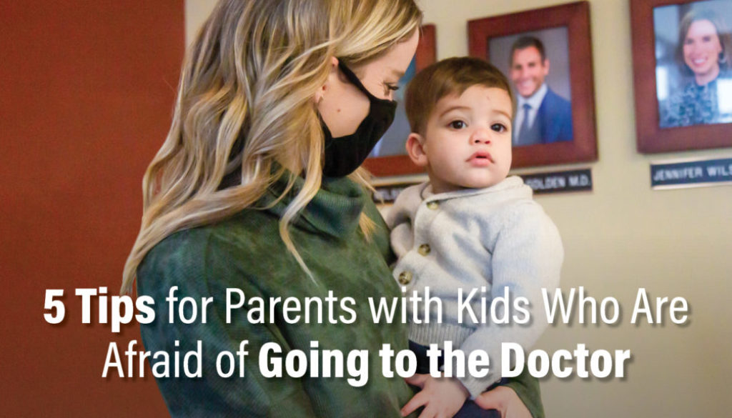 5 Tips for Parents with Kids Who Are Afraid of Going to the Doctor - Richfield Medical Group